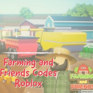 Farming and Friends Codes Roblox